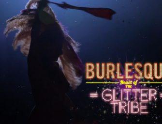 Burlesque: Heart of The Glitter Tribe. El documental de Burlesque que todos esperaban